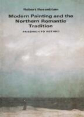 Modern Painting and the Northern Romantic Tradition: Friedrich to Rothko 9780500271131