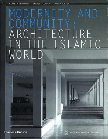 Modernity and Community: Architecture in the Islamic World 9780500283301
