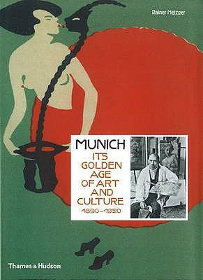 Munich: Its Golden Age of Art and Culture 1890 - 1920 9780500514764