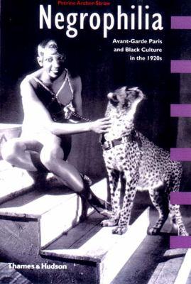 Negrophilia: Avant-Garde Paris and Black Culture in the 1920s 9780500281352