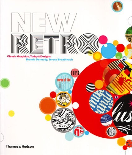 New Retro: Classic Graphics, Today's Designs 9780500288467