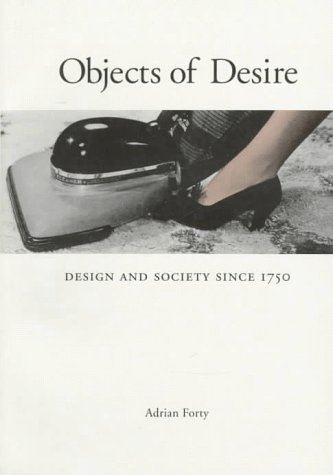 Objects of Desire: Design and Society Since 1750 9780500274125