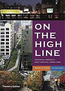 On the High Line: Exploring America's Most Original Urban Park 9780500290200