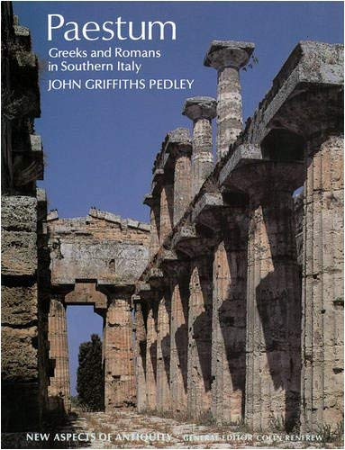 Paestum, Greeks and Romans in Southern Italy: Greeks and Romans in Southern Italy 9780500390276