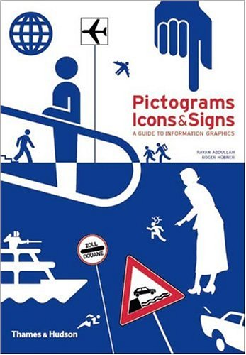 Pictograms, Icons & Signs: A Guide to Information Graphics 9780500286357