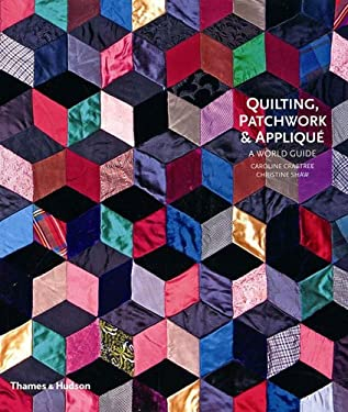Quilting, Patchwork & Applique: A World Guide 9780500513736