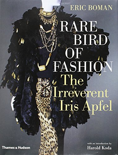 Rare Bird of Fashion : The Irreverent Iris Apfel
