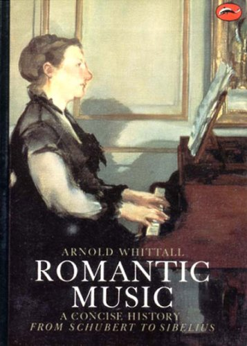 Romantic Music: A Concise History 9780500202159