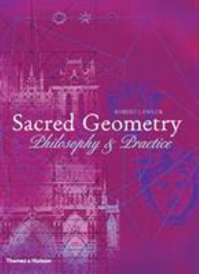 Sacred Geometry: Philosophy and Practice 9780500810309