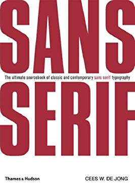 Sans Serif: The Ultimate Sourcebook of Classic and Contemporary Sans Serif Typography 9780500513118