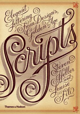 Scripts: Elegant Lettering from Design's Golden Age