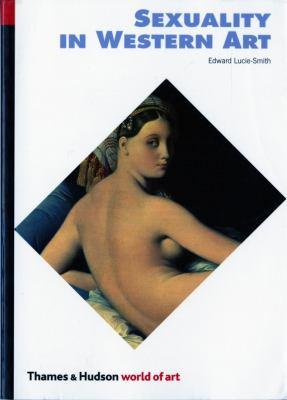 Sexuality in Western Art Sexuality in Western Art 9780500202524
