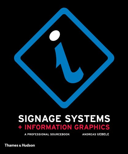 Signage Systems and Information Graphics: A Professional Sourcebook 9780500288481