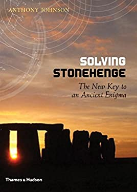 Solving Stonehenge: The Key to an Ancient Enigma 9780500051559