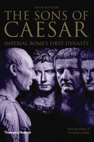 Sons of Caesar: Imperial Rome's First Dynasty 9780500251287