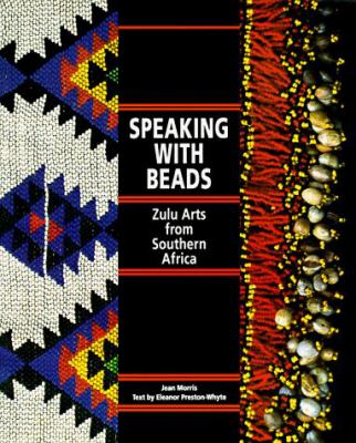 Speaking with Beads: Zulu Arts from Southern Africa 9780500277577