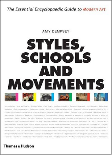 Styles, Schools and Movements: The Essential Encyclopaedic Guide to Modern Art 9780500283769