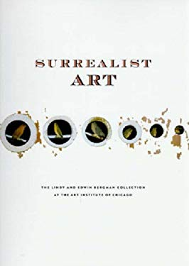 Surrealist Art: The Lindy and Edwin Bergman Collection at the Art Institute of Chicago 9780500237113