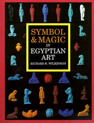 Symbol & Magic in Egyptian Art 9780500280706