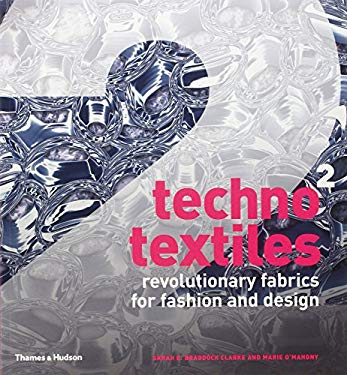 Techno Textiles 2: Revolutionary Fabrics for Fashion and Design 9780500286845