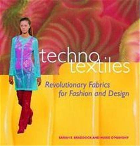 Techno Textiles: Revolutionary Fabrics for Fashion & Design 9780500280966