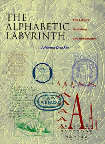 The Alphabetic Labyrinth: The Letters in History and Imagination 9780500280683