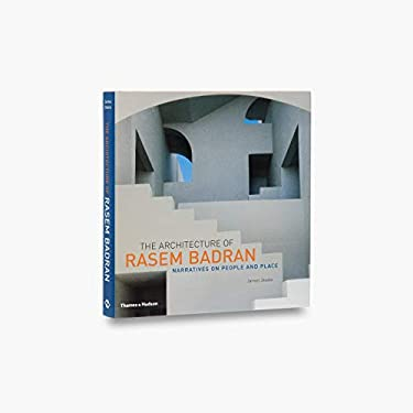The Architecture of Rasem Badran: Narratives on People 9780500342060