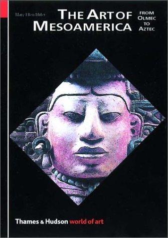 The Art of Mesoamerica: From Olmec to Aztec 9780500203453