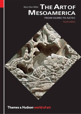 The Art of Mesoamerica from Olmec to Aztec 9780500203927