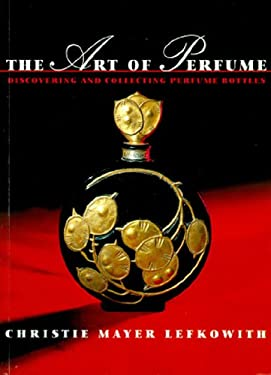 The Art of Perfume: Discovering and Collecting Perfume Bottles 9780500280447