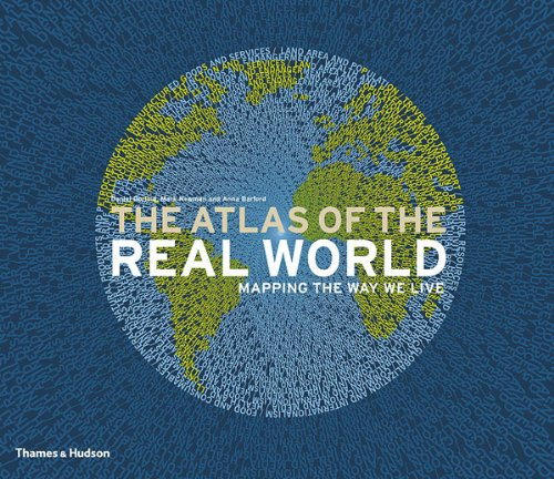 The Atlas of the Real World: Mapping the Way We Live 9780500514252