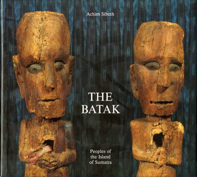 The Batak: Peoples of the Island of Sumatra 9780500973929