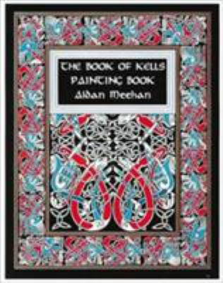 The Book of Kells Painting Book 9780500281468