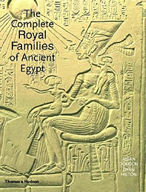 The Complete Royal Families of Ancient Egypt 9780500051283