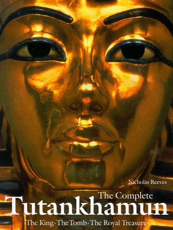 The Complete Tutankhamun: The King, the Tomb, the Royal Treasure 9780500278109