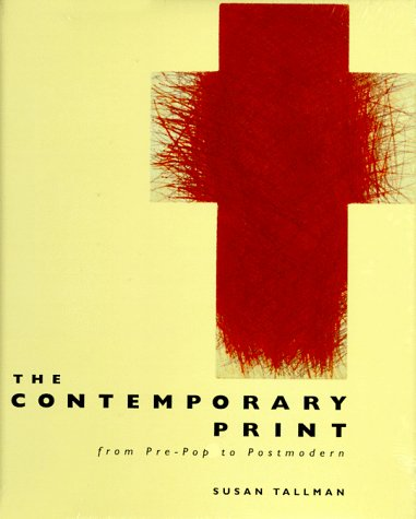 The Contemporary Print: From Pre-Pop to Postmodern 9780500236840