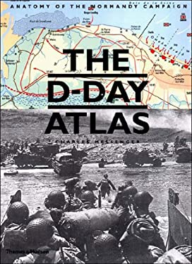 The D-Day Atlas: Anatomy of the Normandy Campaign 9780500251232