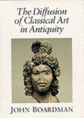 The Diffusion of Classical Art in Antiquity 9780500236963