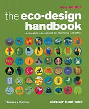 Eco-Design Handbook : A Complete Sourcebook for the Home and Office