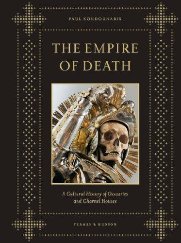 The Empire of Death: A Cultural History of Ossuaries and Charnel Houses 9780500251782