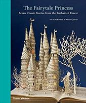 The Fairy-Tale Princess: Seven Classic Stories from the Enchanted Forest