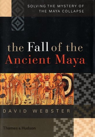 The Fall of the Ancient Maya: Solving the Mystery of the Maya Collapse 9780500051139