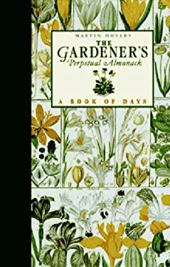 The Gardener's Perpetual Almanack: A Book of Days 9780500017630