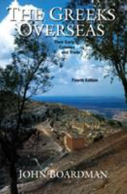 The Greeks Overseas: The Early Colonies and Trade 9780500281093