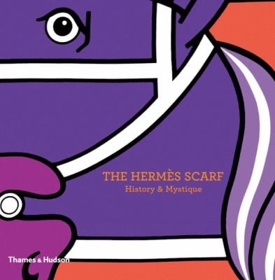 The Hermes Scarf: History & Mystique 9780500515181