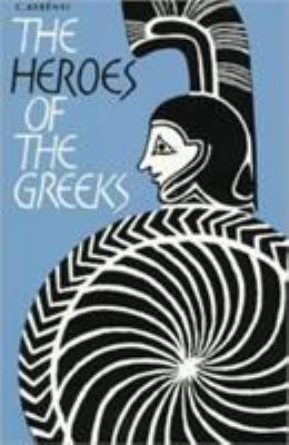 The Heroes of the Greeks 9780500270493