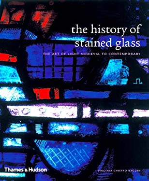The History of Stained Glass: The Art of Light Medieval to Contemporary 9780500287521