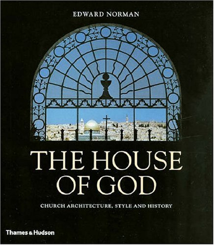 The House of God: Church Architecture, Style and History 9780500285565