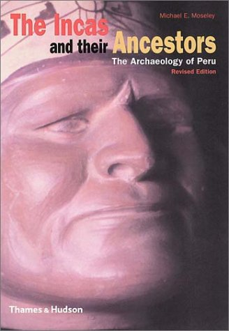The Incas and Their Ancestors: The Archaeology of Peru 9780500282779