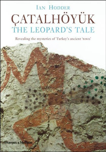 The Leopard's Tale: Revealing the Mysteries of Catalhoyuk 9780500289600